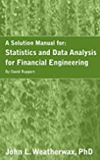 statistics and data analysis for financial engineering solution manual
